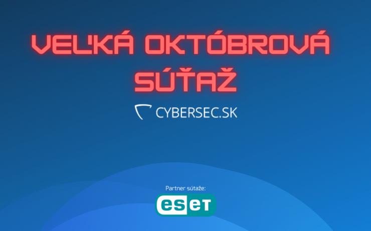 Vyhodnotenie Veľkej októbrovej súťaže s CyberSec.sk!